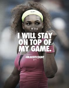 SERENA I WILL STAY ON TOP OF MY GAME