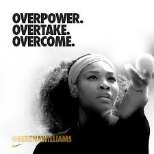 SERENA OVERPOWER OVERTAKE OVERCOME